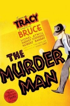The Murder Man. Spencer Tracy, Virginia Bruce, Lionel Atwill, Harvey Stephens,, Robert Barrat, James Stewart. Directed by Tim Whelan. MGM. 1935