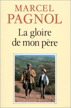 La gloire de mon père -Is there an author that better embodies what it means to be French than Marcel Pagnol? He writes so well you can hear the cicadas, smell the lavender, remember your childhood and the taste of ink and cry over it...