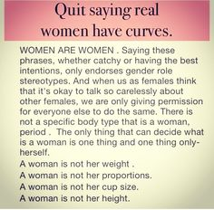 One of my pet peeves, because women should empower one another no matter how they look.