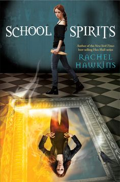 School Spirits by Rachel Hawkins | Hex Hall spin-off, BK#1 | Publication Date: May 14, 2013 | www.rachel-hawkins.com | #YA #paranormal