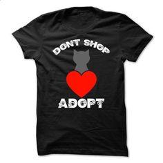 Pet Rescue - DONT SHOP ADOPT A CAT - #mens shirts #best hoodies. ORDER NOW => https://www.sunfrog.com/Pets/Pet-Rescue--DONT-SHOP-ADOPT-A-CAT.html?60505
