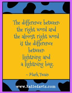 """""""The difference between the right word and the wrong word is the difference between lightning and a lightning bug."""" Mark Twain #Writing #Quotes"""