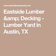 Eastside Lumber & Decking - Lumber Yard in Austin, TX