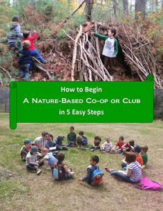 5 Easy Steps to Starting a Nature-Based Co-op or Club - Upside Down Homeschooling