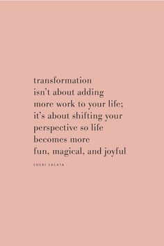 Quote by Sheri Salata on transforming your life on the Feel Good Effect Podcast. word 111 Transformation, Transcendence, and the Beautiful No with Sheri Salata Self Love Quotes, Change Quotes, Happy Quotes, Words Quotes, Positive Quotes, Quotes To Live By, Motivational Quotes, Positive Affirmations, Sayings