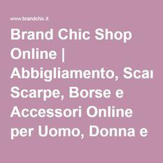 Brand Chic Shop Online | Abbigliamento, Scarpe, Borse e Accessori Online per Uomo, Donna e Bambino