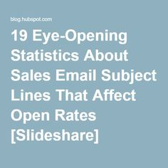 19 Eye-Opening Statistics About Sales Email Subject Lines That Affect Open Rates [Slideshare]