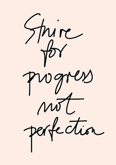 Strive for progress not perfection. Added by lebenslustiger, Via April and May #Quotes #Citas #Inspirational