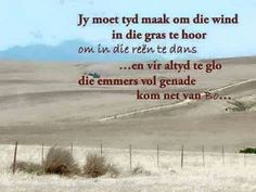 Jy moet tyd maak om die wind in die gras te hoor . Worship Quotes, Afrikaanse Quotes, Inspirational Qoutes, Motivational, Goeie Nag, Relationship Texts, Special Words, Good Morning Wishes, Religious Quotes