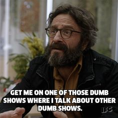 New trending GIF on Giphy. marc maron maron bad tv get me on one of those dumb shows where i talk about other dumb shows dumb shows. Follow Me CooliPhone6Case on Twitter Facebook Google Instagram LinkedIn Blogger Tumblr Youtube