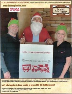 Toys for Tots Message from Advanced Family Dentistry announcing participation in Toys for Tots Program as Local Toy Drop this Holiday Season.   Dr. Greg Brandt, dressed as Santa and his fellow dentist elves, Dr. Scott Yegge and Dr. Amanda Stewart along with the entire team of dental elves at Advanced Family Dentistry invite you to bring a new, unwrapped gift for children ages newborn - 18 years from November 23 through December 17.