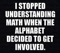 Don't ask me shit about math!