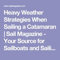 Heavy Weather Strategies When Sailing a Catamaran | Sail Magazine - Your Source for Sailboats and Sailing Adventures