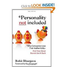 Personality Not Included: Why Companies Lose Their Authenticity And How Great Brands Get it Back, Foreword by Guy Kawasaki Rohit Bhargava 0071545212 9780071545211 The age of the faceless corporation is over. In the new business er Used Books, Books To Read, Kindle, Guy Kawasaki, The Faceless, Management Books, Free Books Online, Sales And Marketing, Free Ebooks
