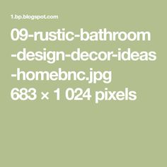 09-rustic-bathroom-design-decor-ideas-homebnc.jpg 683×1024 pixels