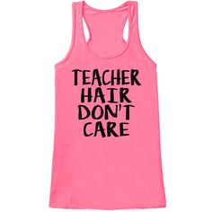 Funny Teacher Shirt - Teacher Hair Don't Care - Teacher Gift - Teacher Appreciation Gift - Gift for Teacher Appreciation - Pink Tank Top
