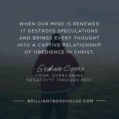 Renewing your mind takes all your thoughts captive into right relationship with…