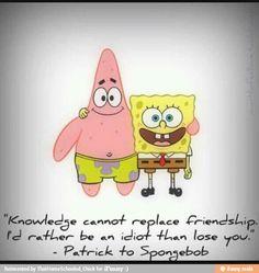 I know its a spongebob quote but its kinda amazing