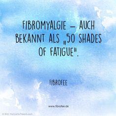 "Fibromylgie - auch bekannt als ""50 Shades of Fatigue"". Lies mehr dazu auf meinem Blog! Tags: lustig, Fibromyalgie, fibromyalgia, Zitat, Rheuma, Chronic Illness, 50 shades of grey, Fatigue, CFS, müde, erschöpft, FibroAwareness"
