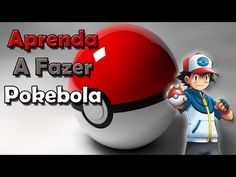 SAIBA COMO FAZER UMA POKEBOLA! Pokeball, Great Ball, Ultra Ball e Master Ball - YouTube
