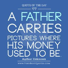 Motivating father quotes. #newdad #father #parent #emmasfamily