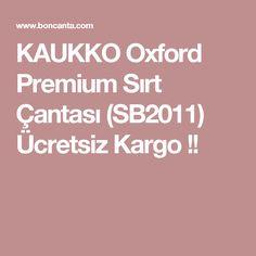 KAUKKO Oxford Premium Sırt Çantası (SB2011) Ücretsiz Kargo !!