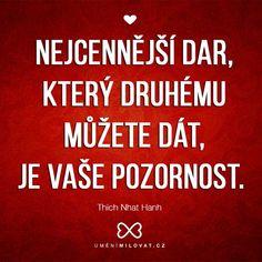 Láska   UMĚNÍ MILOVAT.CZ Wisdom Quotes, Motto, Karma, Thich Nhat Hanh, Good Things, Motivation, Feelings, Words, Health