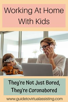 Working At Home With Kids - They're Not Just Bored, They're Coronabored! — Guide to Virtual Assisting Midlife Career Change, Secret Handshake, Home Based Business, Online Business, Virtual Assistant Jobs, Just Let It Go, Silly Questions, Be Your Own Boss, Work From Home Moms