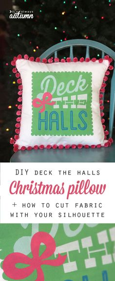 love this deck the halls Christmas pom pom pillow! post explains how to use your silhouette to cut the fabric to make this pillow.