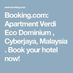 Booking.com: Apartment Verdi Eco Dominium , Cyberjaya, Malaysia . Book your hotel now!