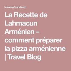 La Recette de Lahmacun Arménien – comment préparer la pizza arménienne | Travel Blog