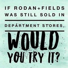 Did you know that Rodan + Fields was one of the top selling skincare brands in Nordstrom? WHAT IF Rodan + Fields products were still sold in stores like Ulta, Sephora, and Nordstrom? Would you be more willing to try them? Today, we're the #1 premium anti-aging and acne skin care brand! What sets us apart from all the other department store brands, beside the difference in our FORBES backed business model?...Our 60-day, empty bottle, money-back guarantee!
