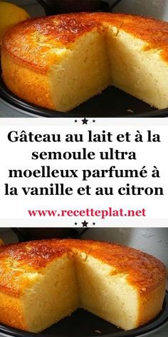 Ultra-soft milk and semolina cake flavored with vanilla and lemon - Dessert Recipes Lemon Dessert Recipes, Pound Cake Recipes, Sweet Recipes, Cookie Recipes, Healthy Recipes, Cooking For Beginners, Cooking For Two, Cooking Videos, Cooking Tools