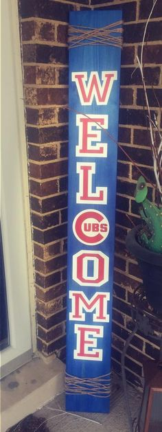 Chicago Cubs Outdoor Welcome Sign Stained Cubbies blue & hand painted Welcome in white & red. Outdoor Welcome Sign, Welcome Decor, Welcome Home Signs, Wooden Welcome Signs, Cubs Wallpaper, Wood Crafts, Diy Crafts, Pallet Crafts, Decor Crafts