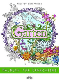 Garten - Malbuch für Erwachsene: Kreativ entspannen von E... https://www.amazon.de/dp/3037936347/ref=cm_sw_r_pi_dp_WT1txbADWPWQ1