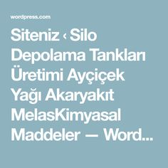 Siteniz ‹ Silo Depolama Tankları Üretimi Ayçiçek Yağı Akaryakıt MelasKimyasal Maddeler — WordPress.com Wordpress, Words, Horse