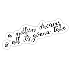 """a million dreams is all it's gonna take"" Stickers by sa-rah Red Bubble Stickers, Cool Stickers, Printable Stickers, Laptop Stickers, Planner Stickers, Funny Phone Wallpaper, Wednesday Motivation, Tumblr Stickers, Overlays"