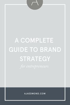 A Comprehensive Guide to Brand Strategy for Entreprenueurs