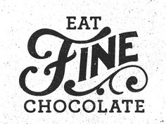 will do.letteraddict:visualgraphic:Eat Fine Chocolateoh, muh. GUHHHH — Designspiration