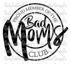 Vinyl Projects, Circuit Projects, Bad Moms Club, Mom Drawing, Cricut Svg Files Free, Sunflower Design, Club Design, Club Shirts, Making Shirts