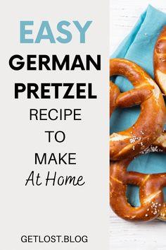 Bretzel Recipe, Authentic German Pretzel Recipe, German Baking, Home Baking, Cooking Classes, International Recipes, Foodie Travel, Food Inspiration, Recipes