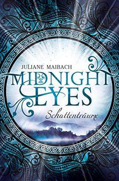 Midnight Eyes: Schattenträume von Juliane Maibach http://www.amazon.de/dp/B00U81RBBW/ref=cm_sw_r_pi_dp_.L.Fwb1XZXR47