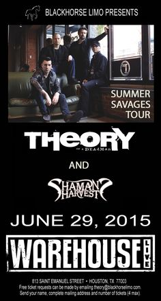 See Theory of a Deadman and Shaman's Harvest on June 29th in Houston at Warehouse Live. Email theory@blackhorselimo.com for your free tickets.