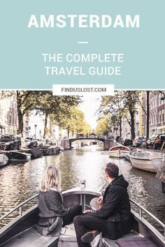 The Complete Amsterdam, Netherlands Travel Guide