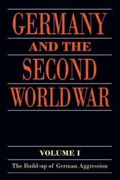 Germany and the Second World War: The Build-up of German Aggression