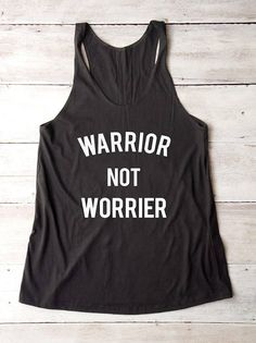 3f38f0c7e48b7 Items similar to Warrior not worrier shirt tumblr tshirt women graphic top  summer shirt funny tank women shirt teen funny gift girl racerback tank top  women ...