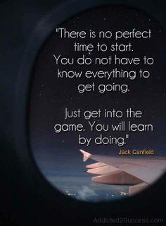 Ei ole täydellistä aikaa... opit tekemällä!
