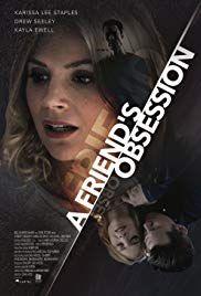 A Friend's Obsession (2018) - IMDb | Movies that occupy my Life (Big