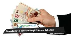 Bankalar Kredi Verirken Hangi Kriterlere Bakarlar?