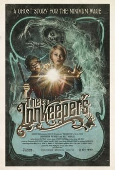 """""""The Innkeepers"""": Great tagline, amazing artwork, captures the tone of the film. Would love to put this on my wall!"""